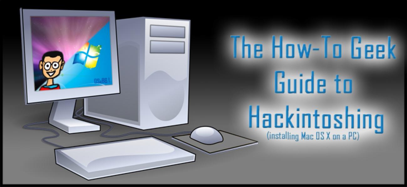 Der How-To-Geek-Leitfaden zum Hackintoshing - Teil 1: Die Grundlagen