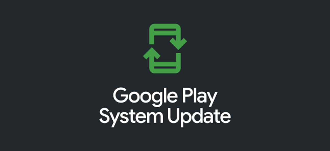 Was sind Google Play-Systemupdates für Android?