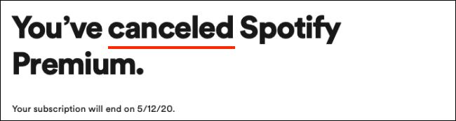 Die Bestätigungsmeldung, die angezeigt wird, nachdem Sie Spotify Premium abgebrochen haben.