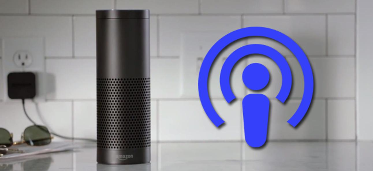 So hören Sie Podcasts auf Ihrem Amazon Echo