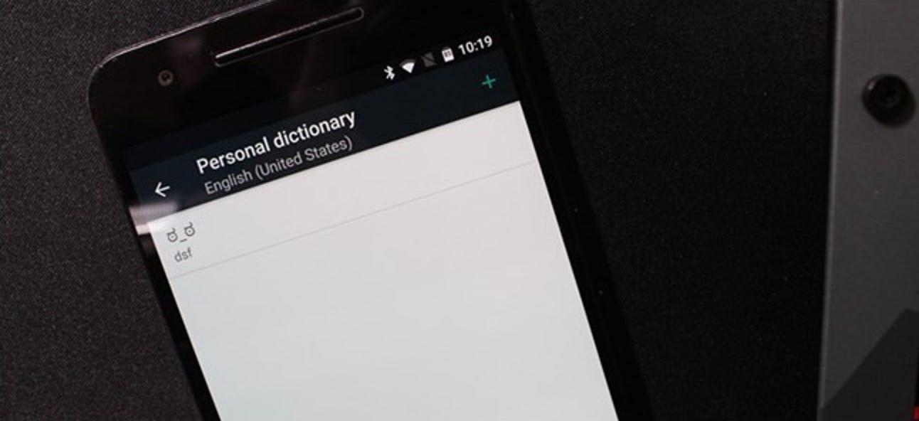 So fügen Sie benutzerdefinierte Textverknüpfungen zu Android hinzu